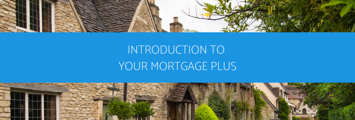 Introduction to Your Mortgage Plus
